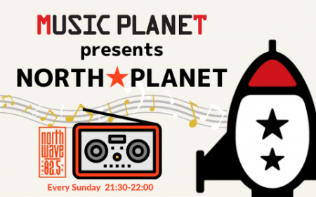 MUSIC PLANET presents NORTH★PLANET